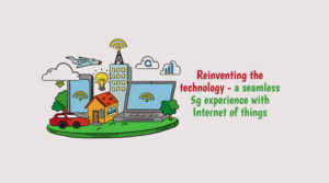 5g experience with Internet of things
