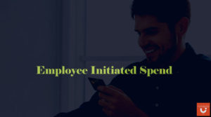 Employee Initiated Spend