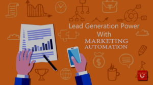 Lead Generation Power With Marketing Automation