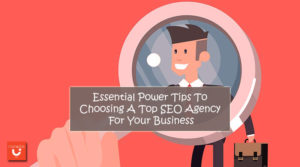 Choosing A Top SEO Agency For Your Business
