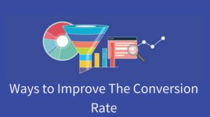 Ways to Improve the Conversion Rate