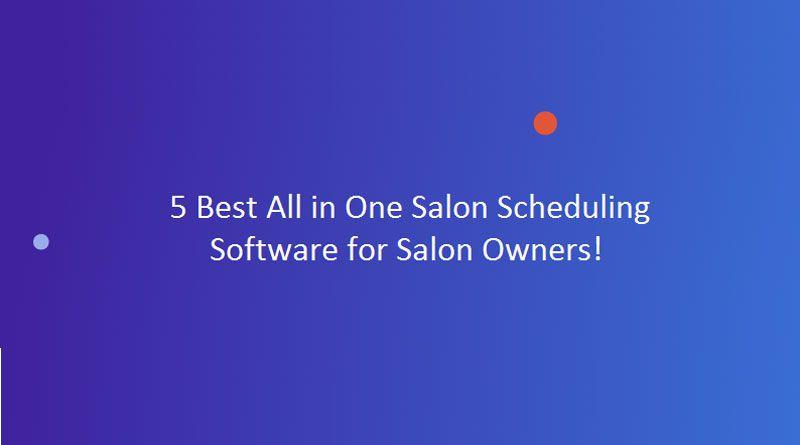 Salon Scheduling Software