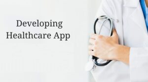 Developing Healthcare App