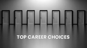 Top Career Choices