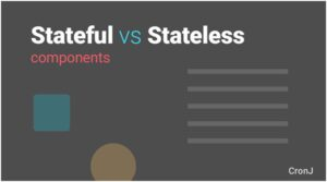 Stateful and Stateless components