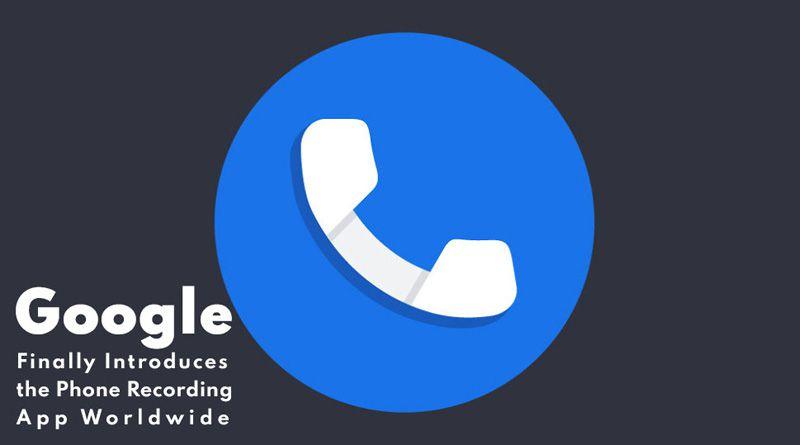 Google Phone Recording App